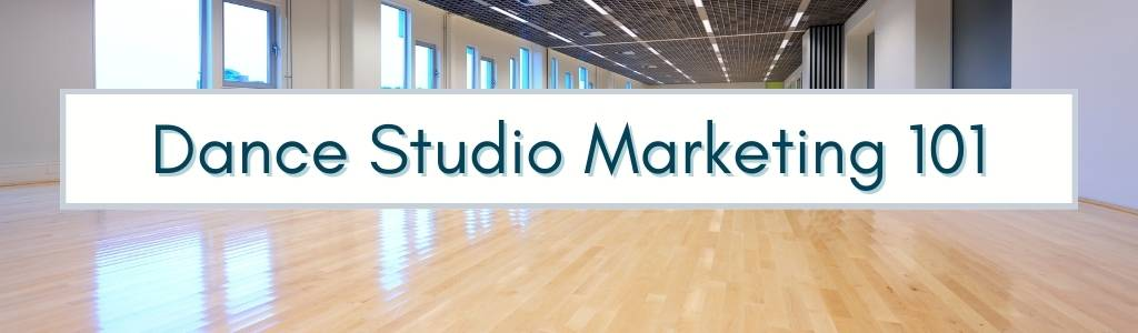 The ultimate guide to marketing your dance studio